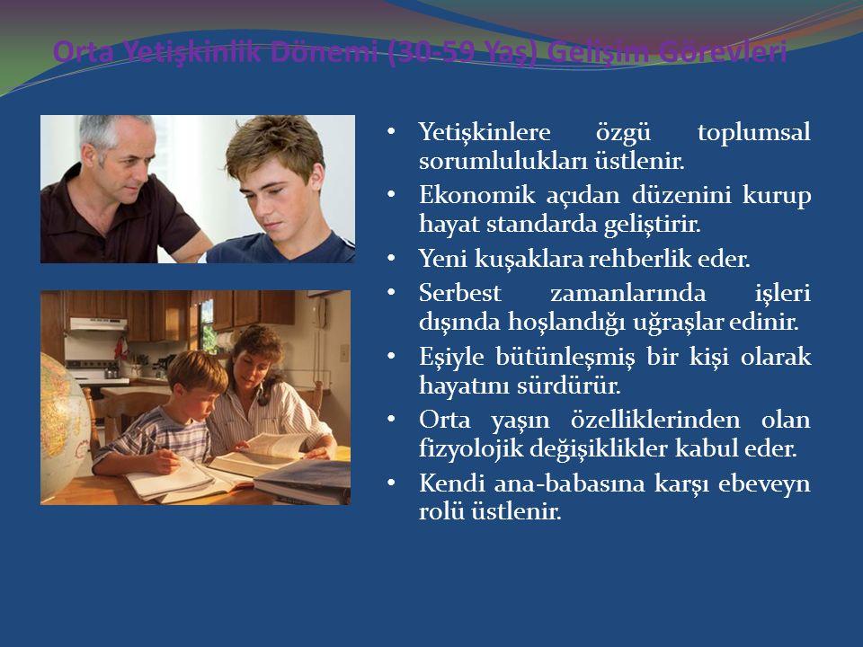 Orta Yetişkinlik Dönemi (30-59 Yaş) Gelişim Görevleri