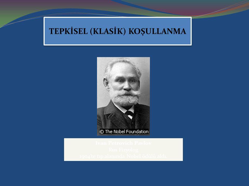 TEPKİSEL (KLASİK) KOŞULLANMA