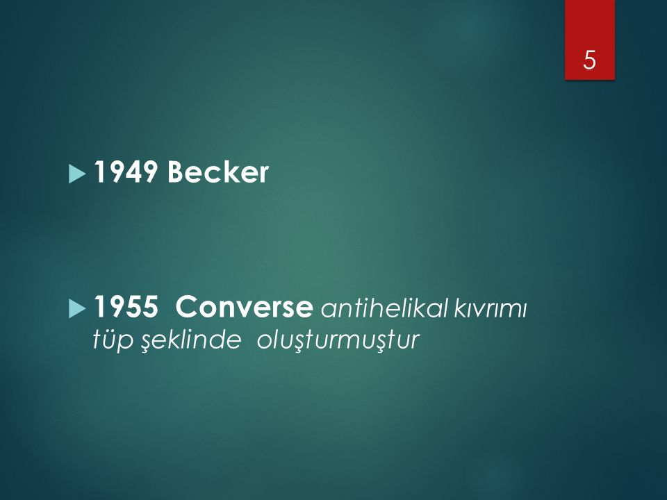 1955 Converse antihelikal kıvrımı tüp şeklinde oluşturmuştur
