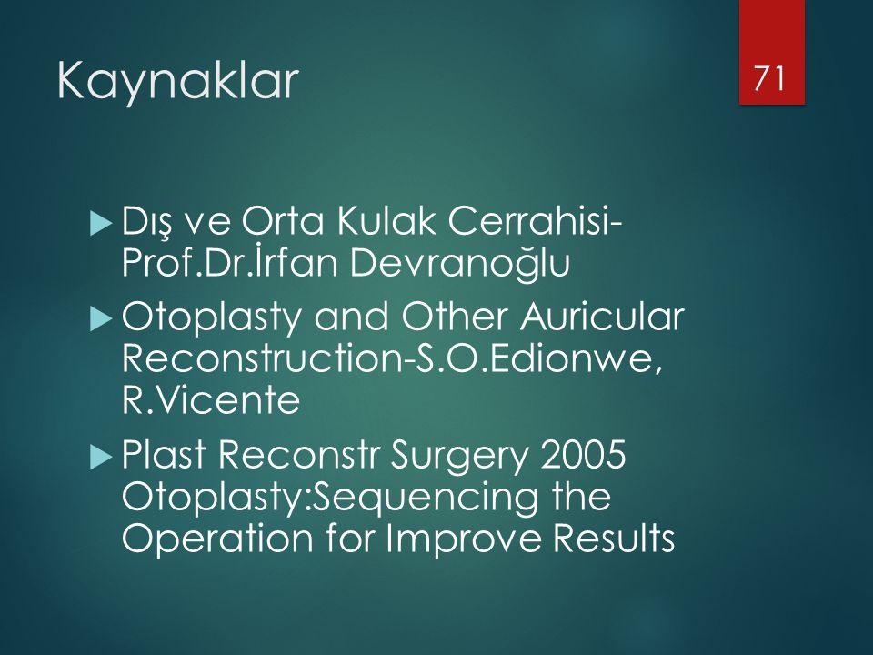 Kaynaklar Dış ve Orta Kulak Cerrahisi- Prof.Dr.İrfan Devranoğlu