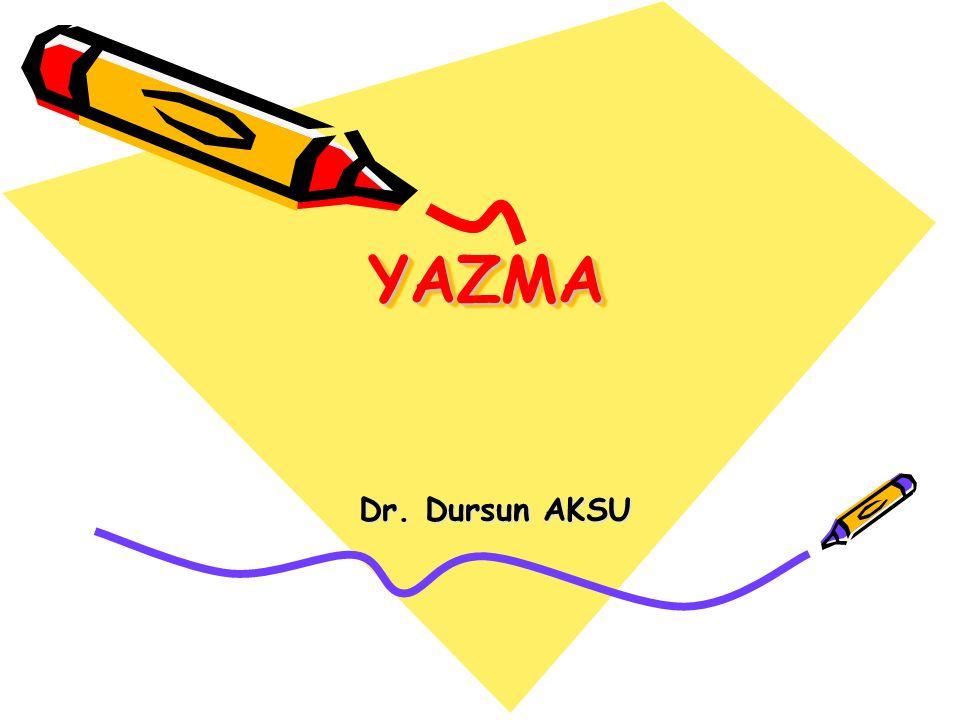 YAZMA Dr. Dursun AKSU