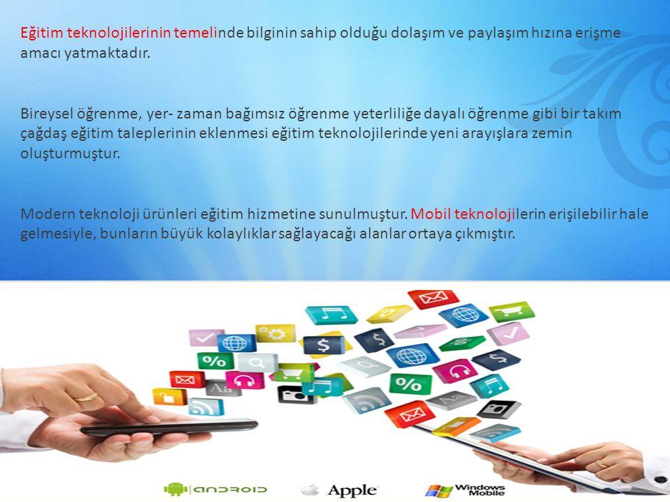 Eğitim teknolojilerinin temelinde bilginin sahip olduğu dolaşım ve paylaşım hızına erişme amacı yatmaktadır.