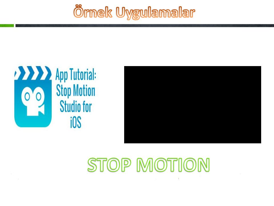 Örnek Uygulamalar STOP MOTION
