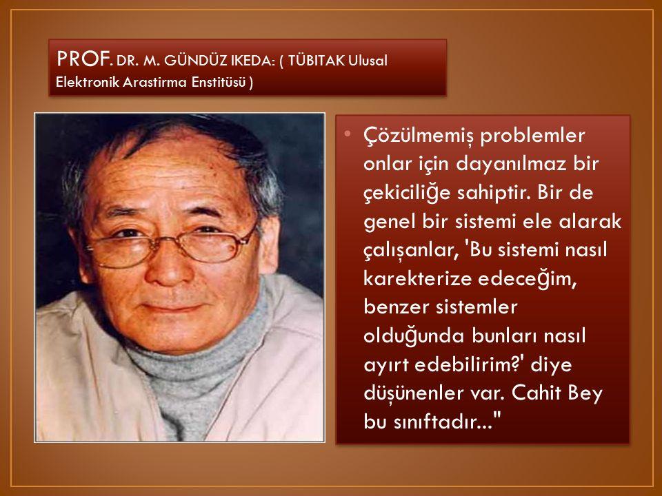 PROF. DR. M. GÜNDÜZ IKEDA: ( TÜBITAK Ulusal Elektronik Arastirma Enstitüsü )