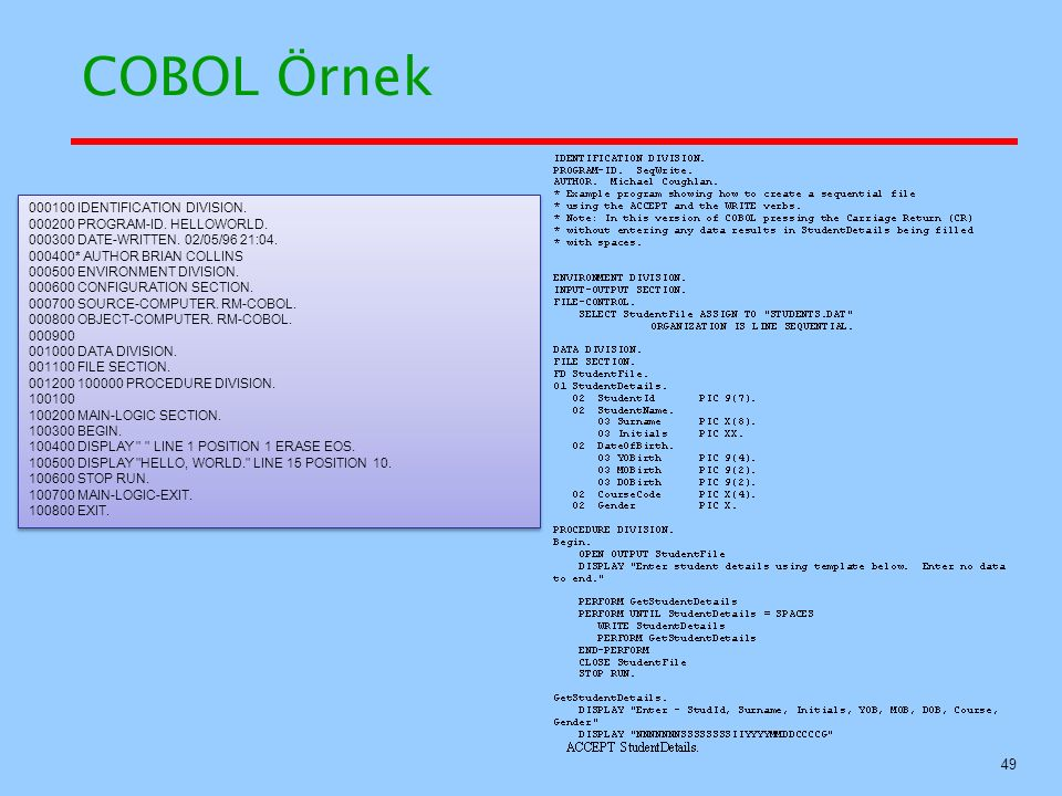 COBOL Örnek 000100 IDENTIFICATION DIVISION.