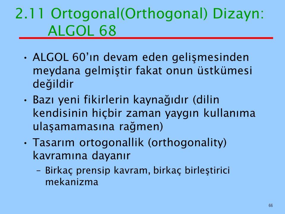 2.11 Ortogonal(Orthogonal) Dizayn: ALGOL 68