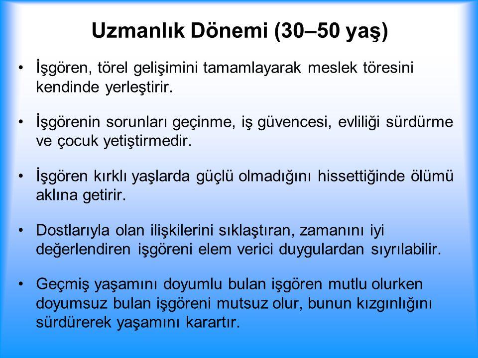 Uzmanlık Dönemi (30–50 yaş)