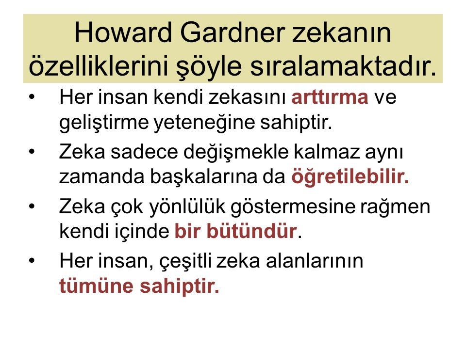 Howard Gardner zekanın özelliklerini şöyle sıralamaktadır.
