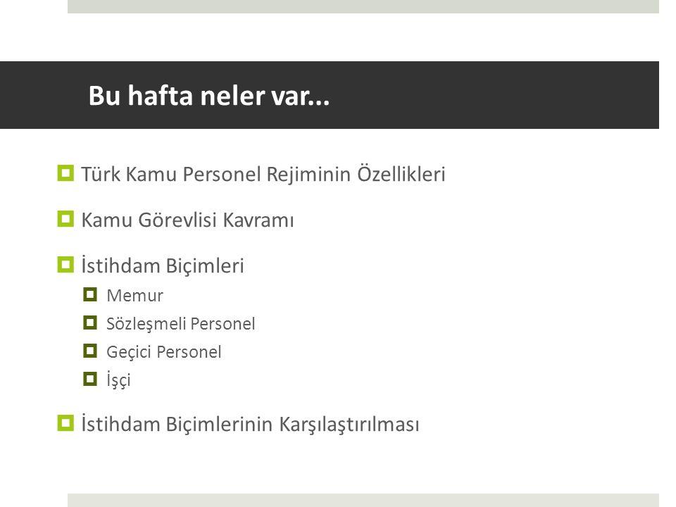 Bu hafta neler var... Türk Kamu Personel Rejiminin Özellikleri