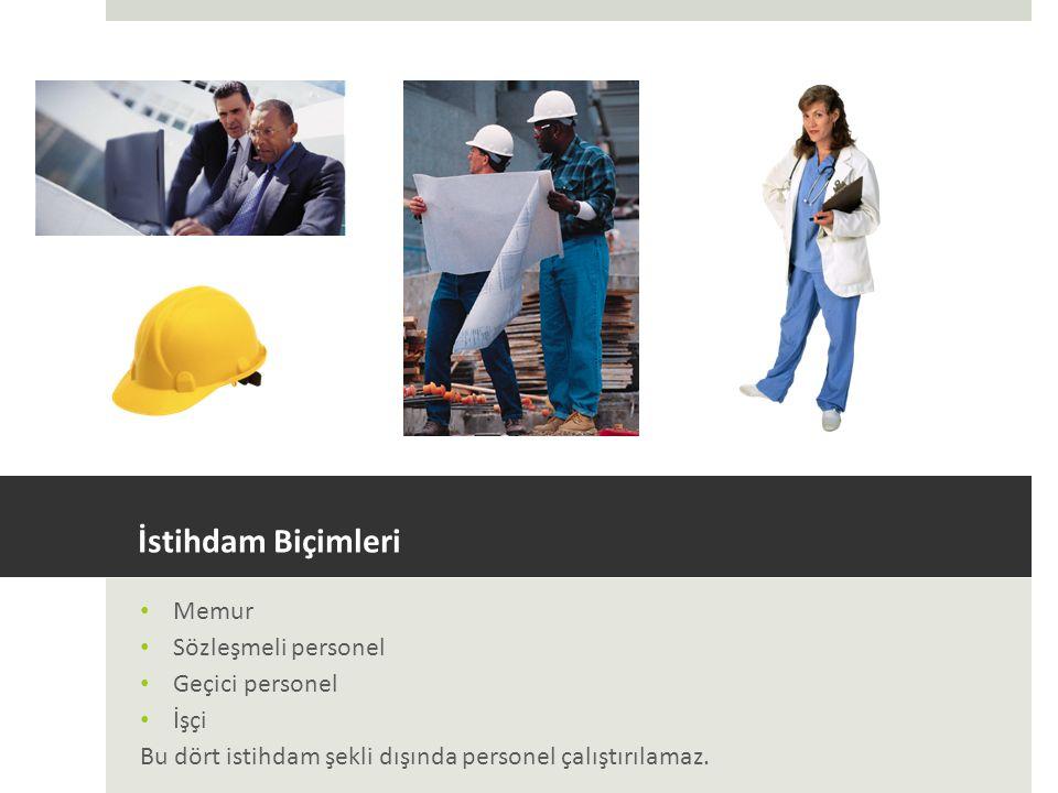 İstihdam Biçimleri Memur Sözleşmeli personel Geçici personel İşçi