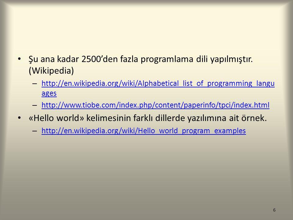 Şu ana kadar 2500'den fazla programlama dili yapılmıştır. (Wikipedia)