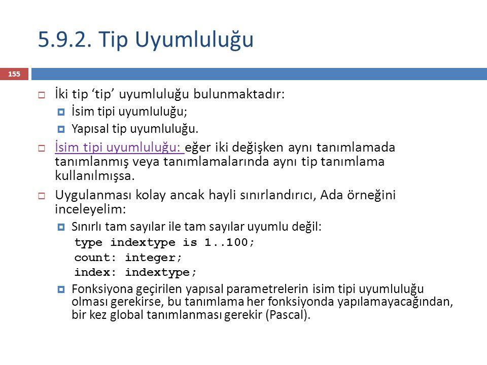 5.9.2. Tip Uyumluluğu İki tip 'tip' uyumluluğu bulunmaktadır: