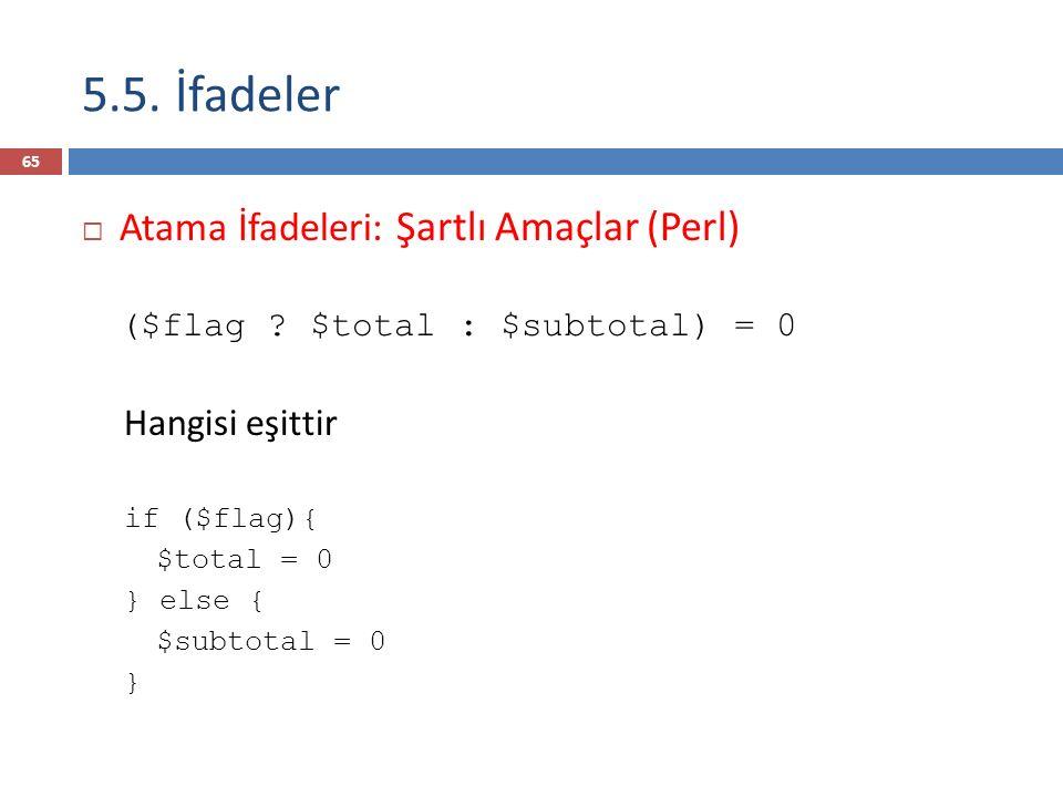 5.5. İfadeler ($flag $total : $subtotal) = 0