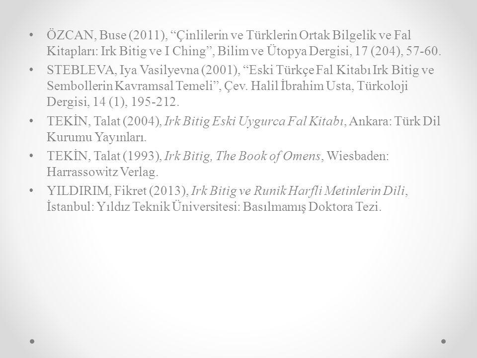 ÖZCAN, Buse (2011), Çinlilerin ve Türklerin Ortak Bilgelik ve Fal Kitapları: Irk Bitig ve I Ching , Bilim ve Ütopya Dergisi, 17 (204), 57-60.