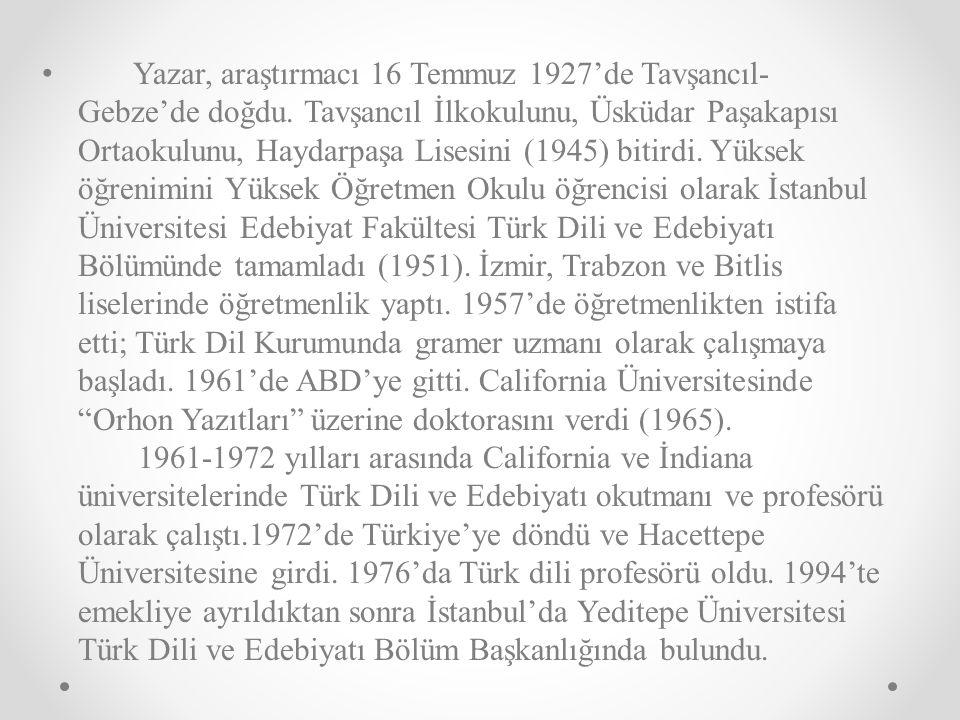 Yazar, araştırmacı 16 Temmuz 1927'de Tavşancıl-Gebze'de doğdu