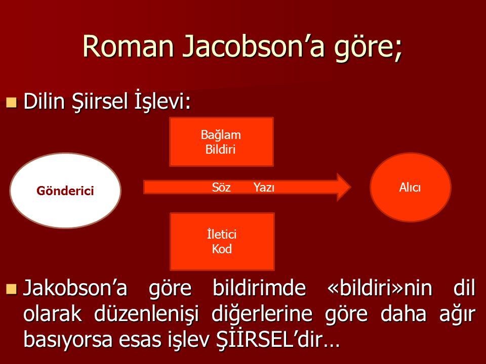 Roman Jacobson'a göre;