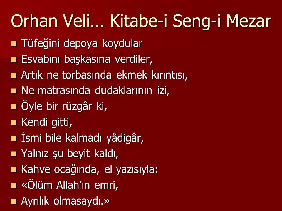 Orhan Veli… Kitabe-i Seng-i Mezar
