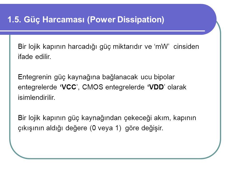 1.5. Güç Harcaması (Power Dissipation)