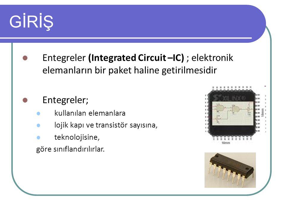 GİRİŞ Entegreler (Integrated Circuit –IC) ; elektronik elemanların bir paket haline getirilmesidir.