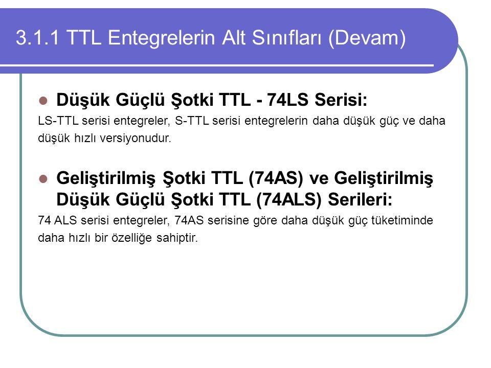 3.1.1 TTL Entegrelerin Alt Sınıfları (Devam)