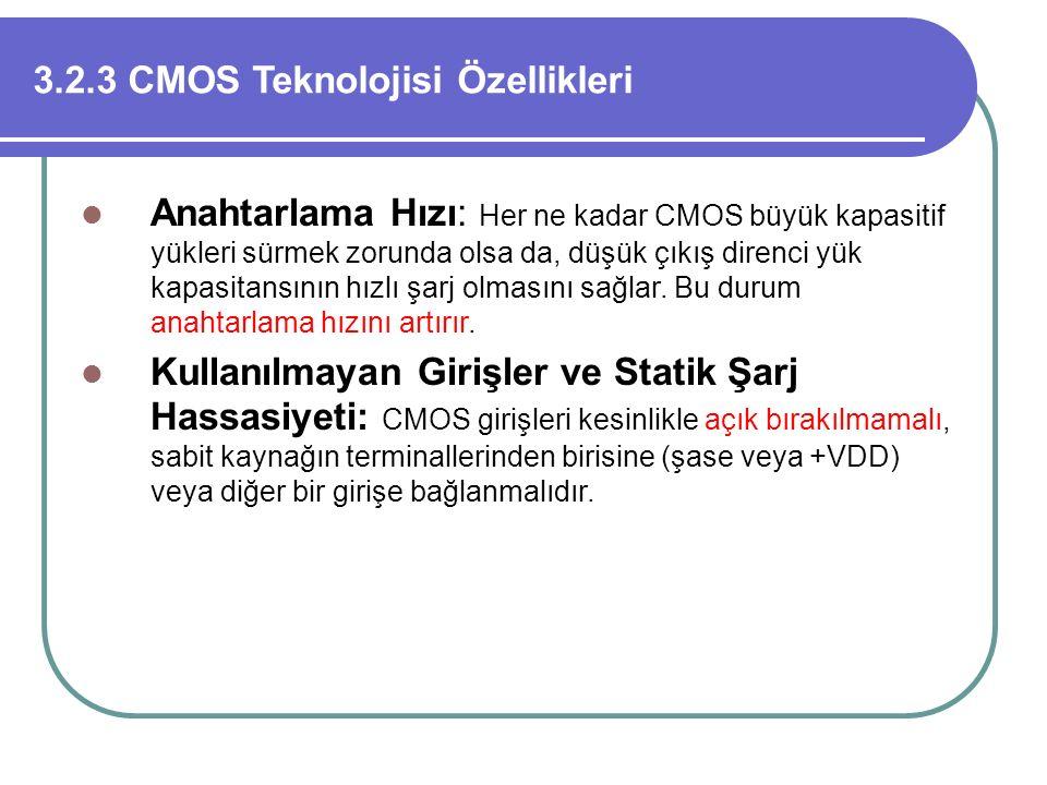 3.2.3 CMOS Teknolojisi Özellikleri