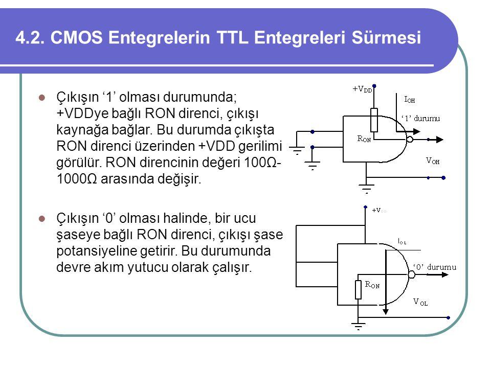 4.2. CMOS Entegrelerin TTL Entegreleri Sürmesi