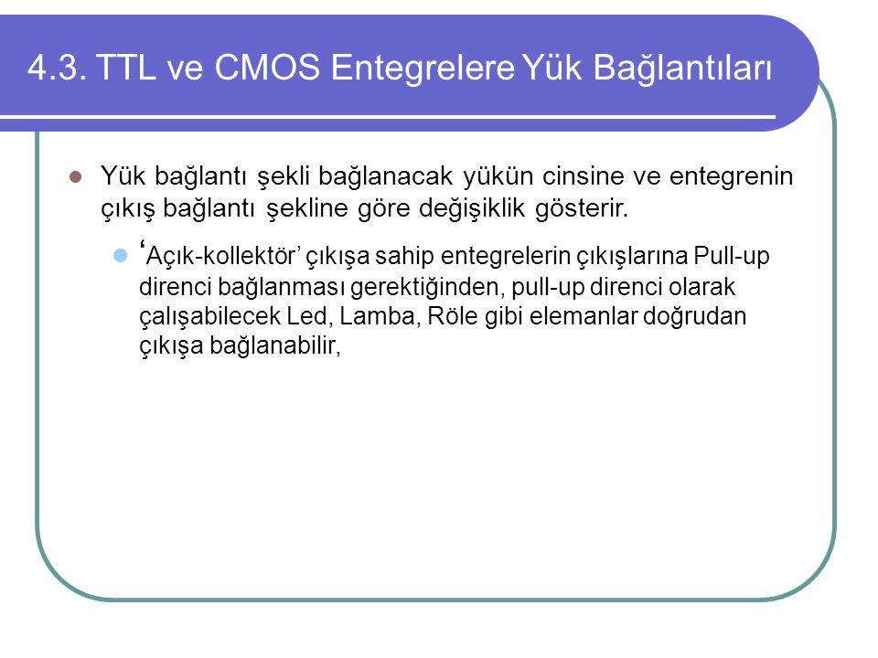 4.3. TTL ve CMOS Entegrelere Yük Bağlantıları