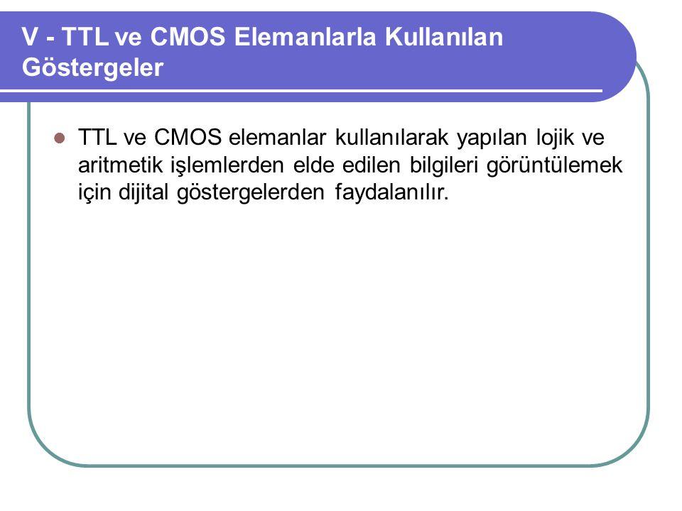 V - TTL ve CMOS Elemanlarla Kullanılan Göstergeler