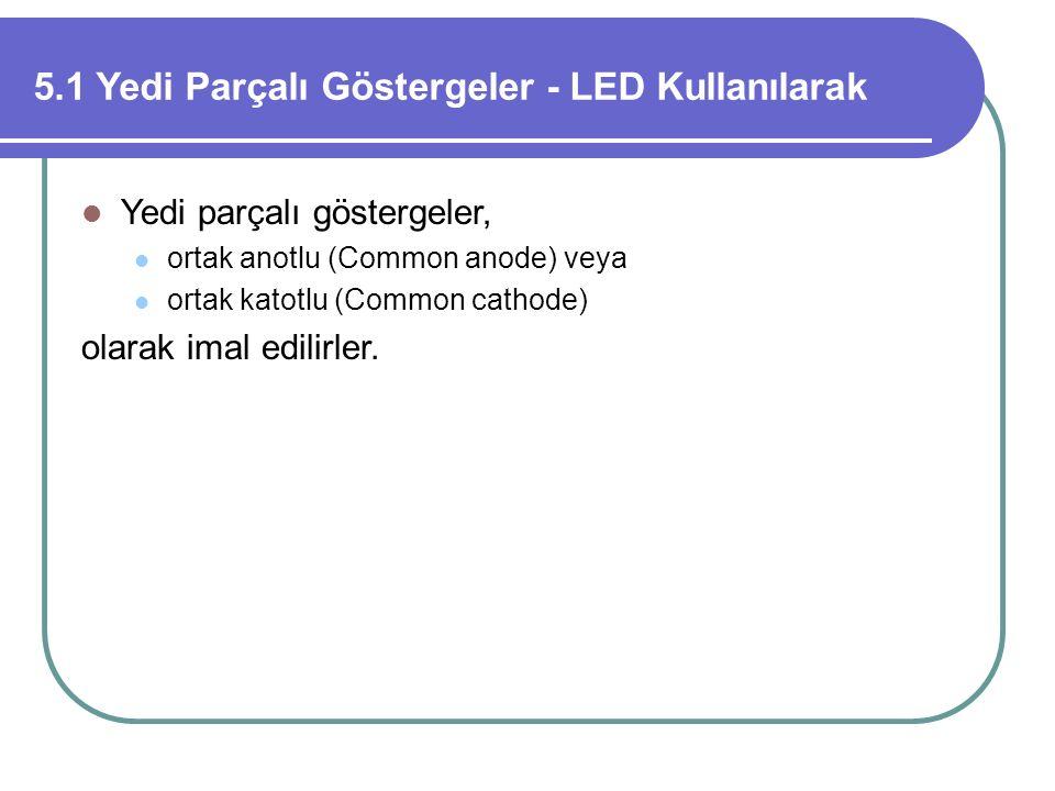 5.1 Yedi Parçalı Göstergeler - LED Kullanılarak