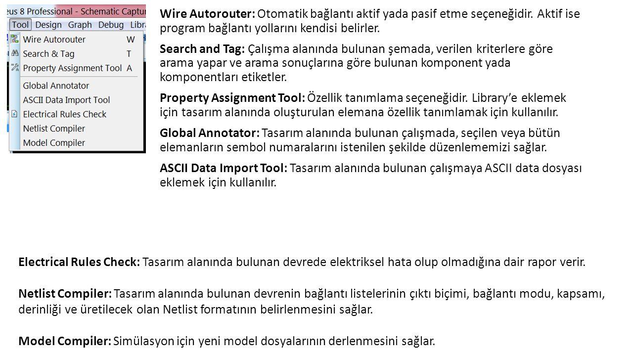 Wire Autorouter: Otomatik bağlantı aktif yada pasif etme seçeneğidir