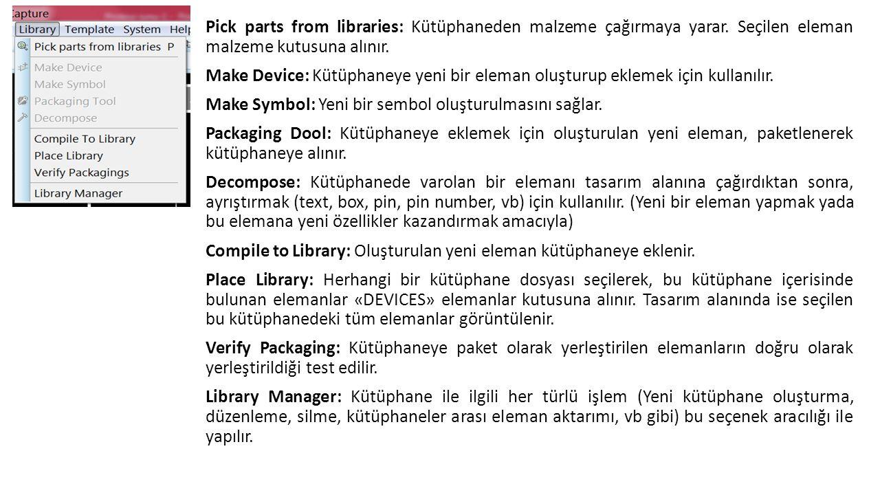 Pick parts from libraries: Kütüphaneden malzeme çağırmaya yarar