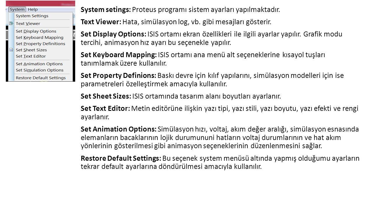 System setings: Proteus programı sistem ayarları yapılmaktadır