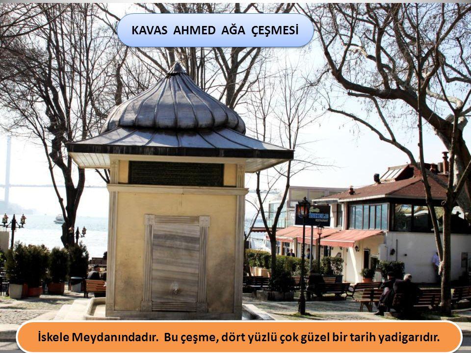 KAVAS AHMED AĞA ÇEŞMESİ