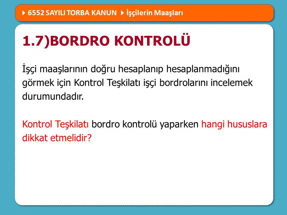 6552 SAYILI TORBA KANUN NELER GETİRİYOR 1.7)BORDRO KONTROLÜ
