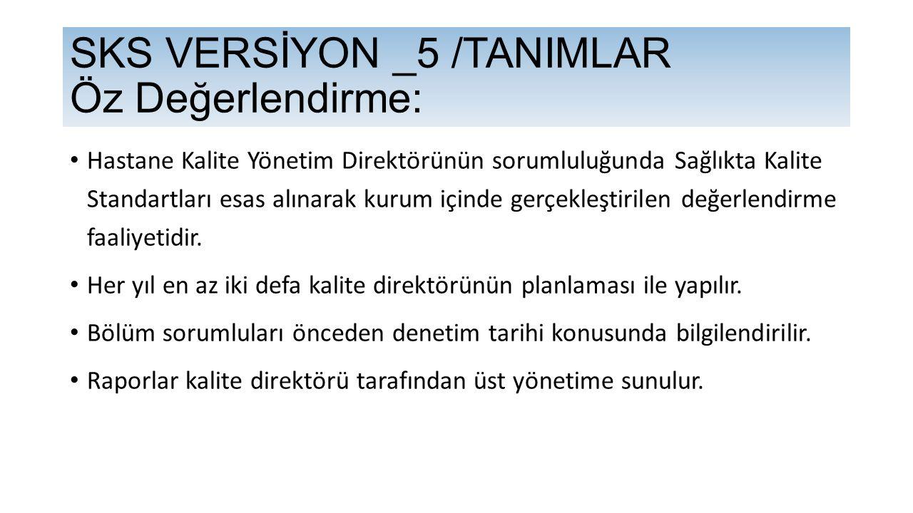 SKS VERSİYON _5 /TANIMLAR Öz Değerlendirme: