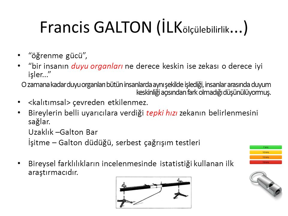 Francis GALTON (İLKölçülebilirlik...)