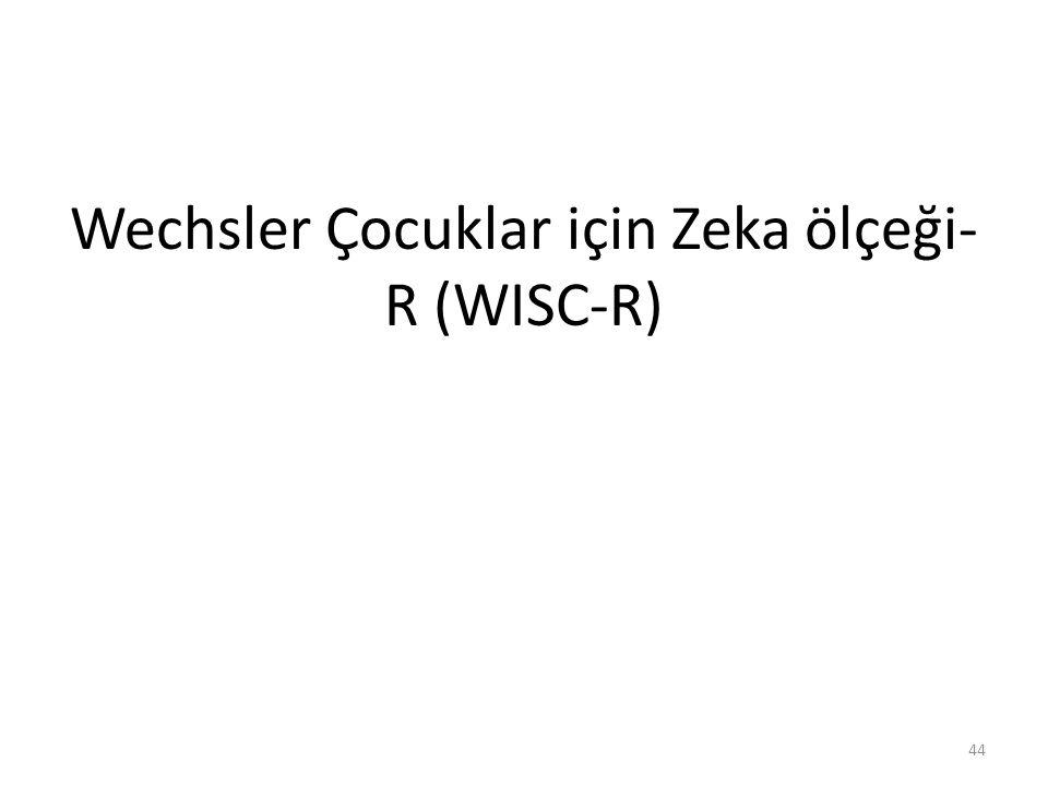 Wechsler Çocuklar için Zeka ölçeği-R (WISC-R)