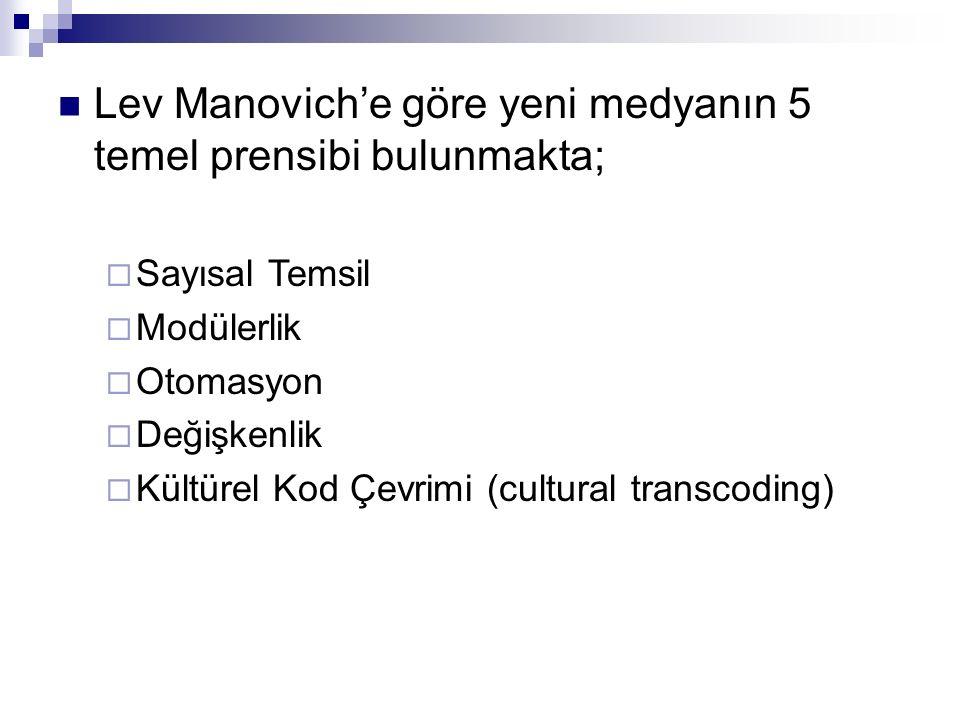Lev Manovich'e göre yeni medyanın 5 temel prensibi bulunmakta;
