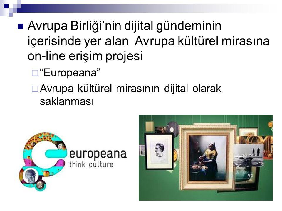 Avrupa Birliği'nin dijital gündeminin içerisinde yer alan Avrupa kültürel mirasına on-line erişim projesi