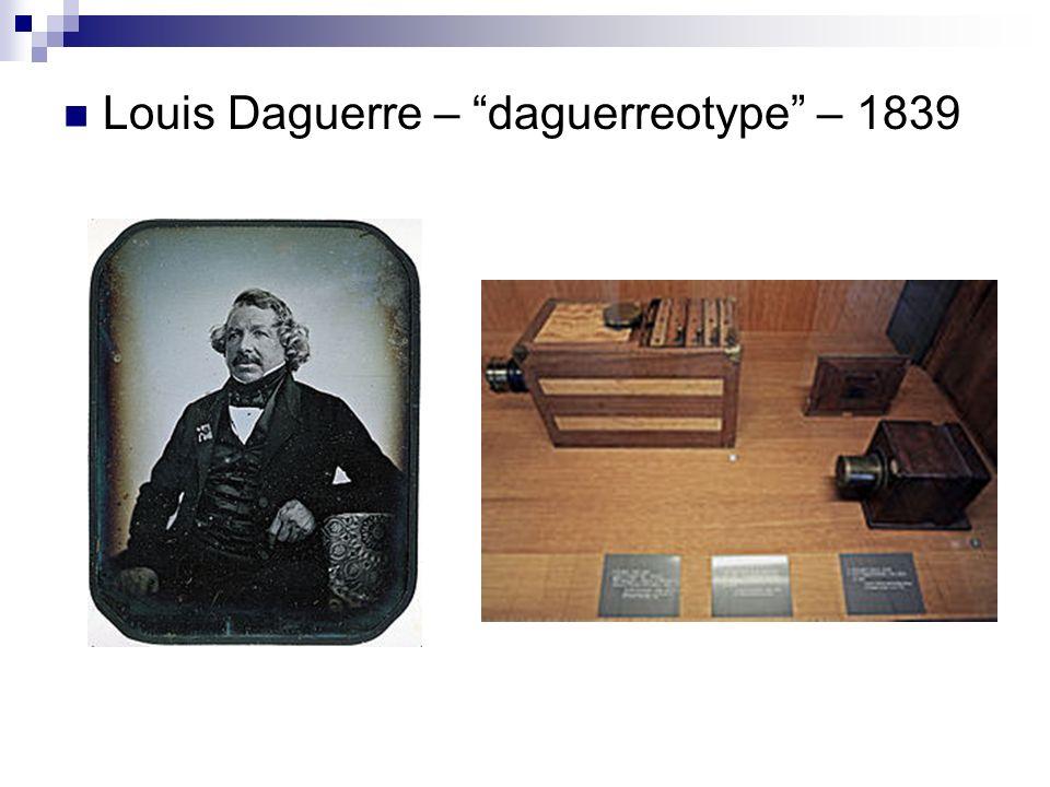 Louis Daguerre – daguerreotype – 1839