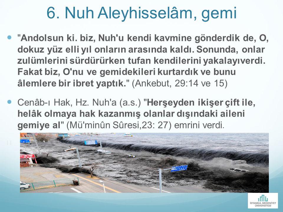 6. Nuh Aleyhisselâm, gemi