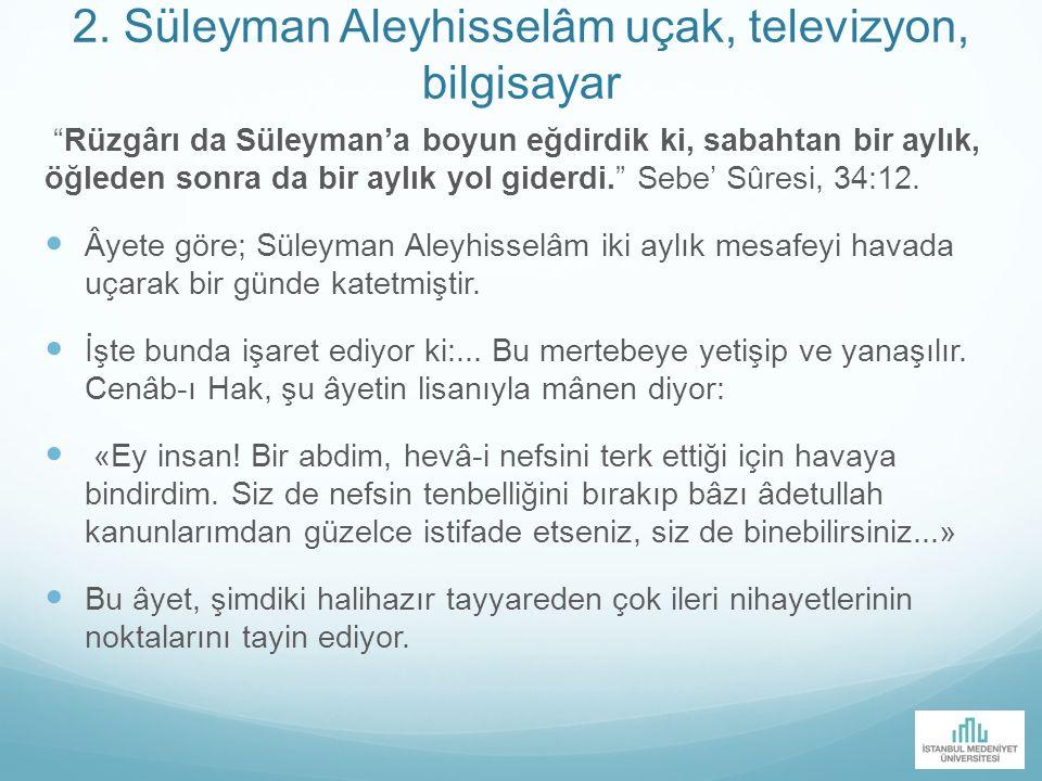 2. Süleyman Aleyhisselâm uçak, televizyon, bilgisayar