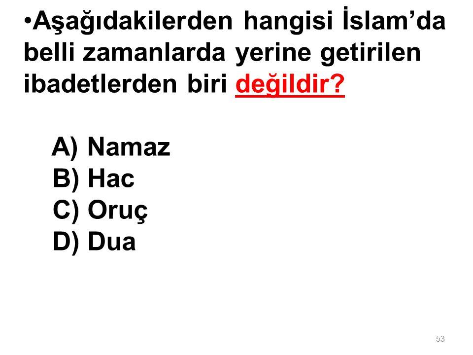 Aşağıdakilerden hangisi İslam'da belli zamanlarda yerine getirilen ibadetlerden biri değildir