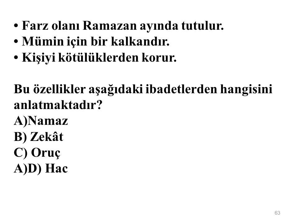 • Farz olanı Ramazan ayında tutulur.