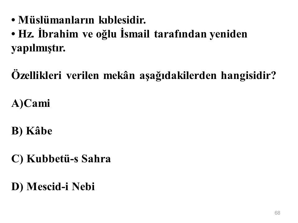 • Müslümanların kıblesidir.