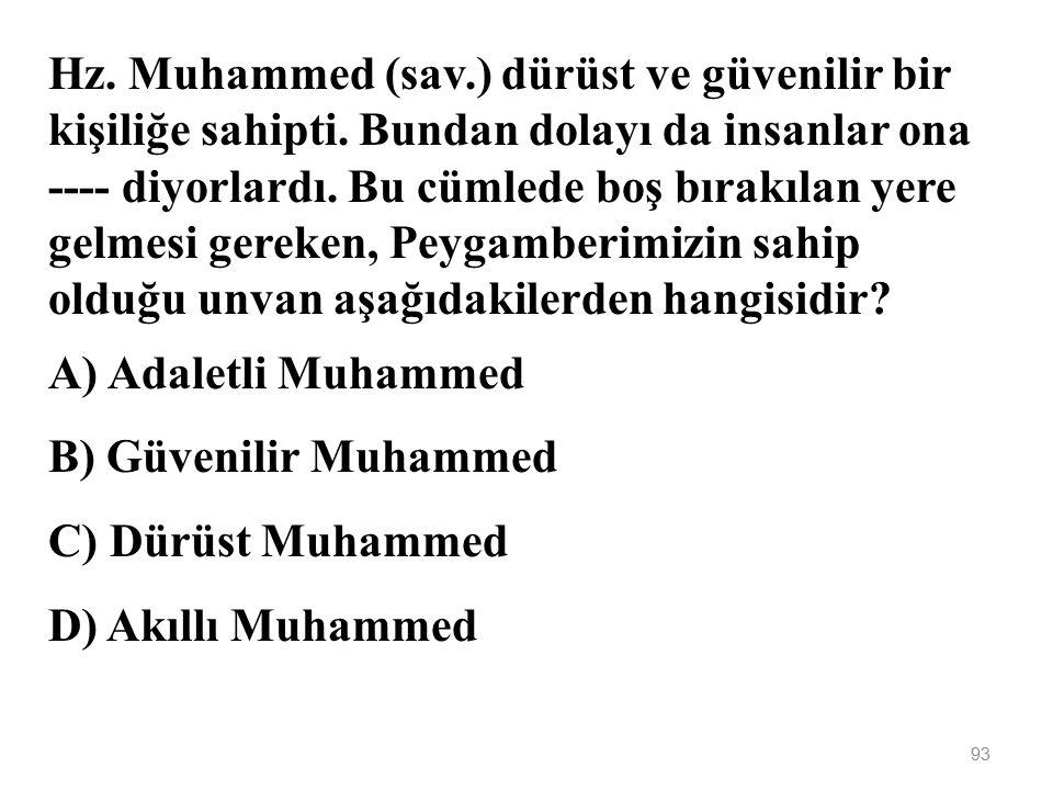Hz. Muhammed (sav. ) dürüst ve güvenilir bir kişiliğe sahipti