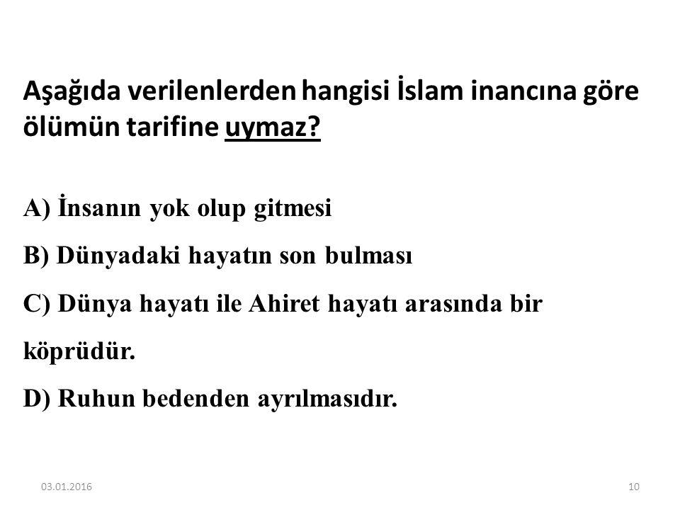 Aşağıda verilenlerden hangisi İslam inancına göre ölümün tarifine uymaz