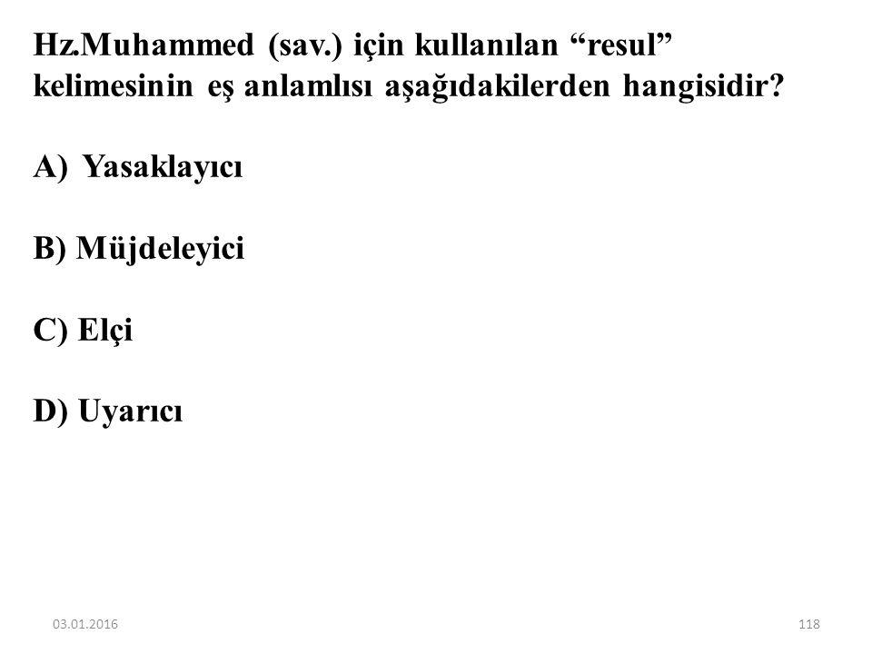 Hz.Muhammed (sav.) için kullanılan resul kelimesinin eş anlamlısı aşağıdakilerden hangisidir