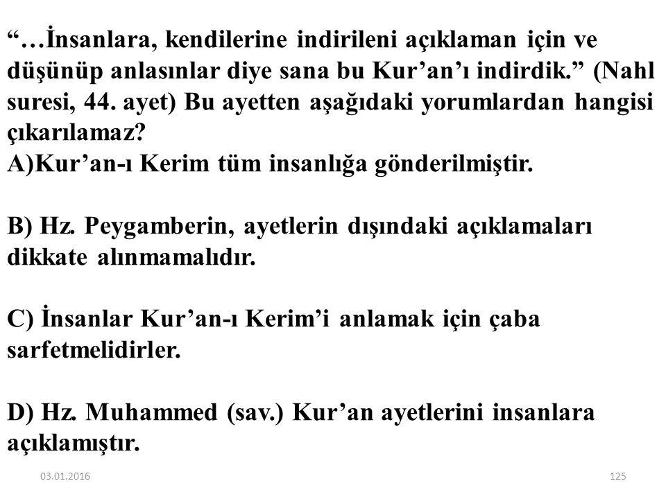 Kur'an-ı Kerim tüm insanlığa gönderilmiştir.
