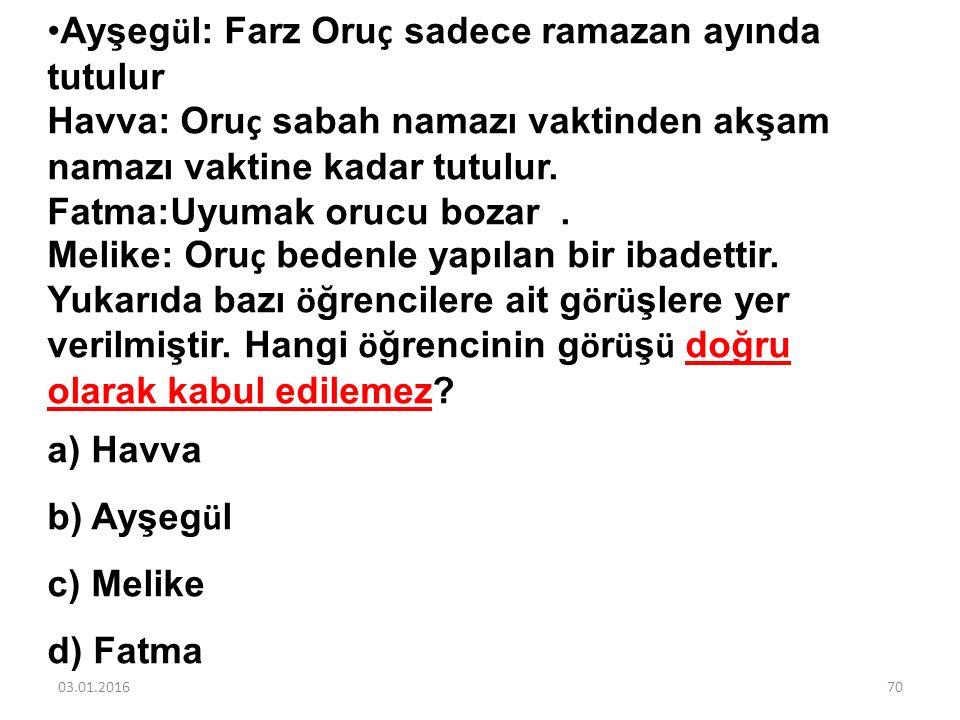 Ayşegül: Farz Oruç sadece ramazan ayında tutulur